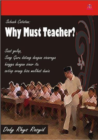 Buku Digital Why Must Teacher oleh Dody Rhys Rasyid