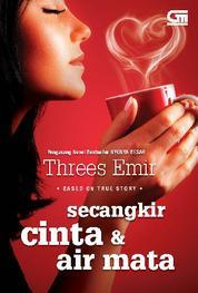 Secangkir Cinta dan Air Mata by Threes Emir Cover
