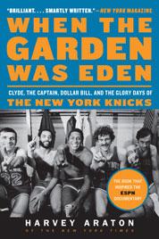 When the Garden Was Eden by Harvey Araton Cover