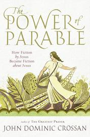 The Power of Parable by John Dominic Crossan Cover