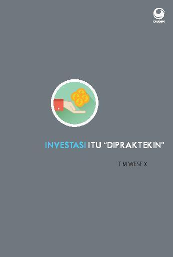 Investasi Itu Dipraktekin by Tim Wesfix Digital Book