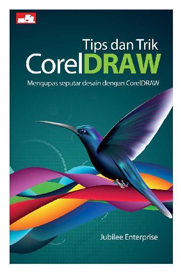 Buku Digital Tips dan Trik CoreDRAW oleh Jubilee Enterprise