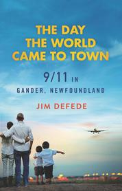 Cover The Day the World Came to Town oleh Jim DeFede