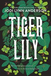 Tiger Lily by Jodi Lynn Anderson Cover