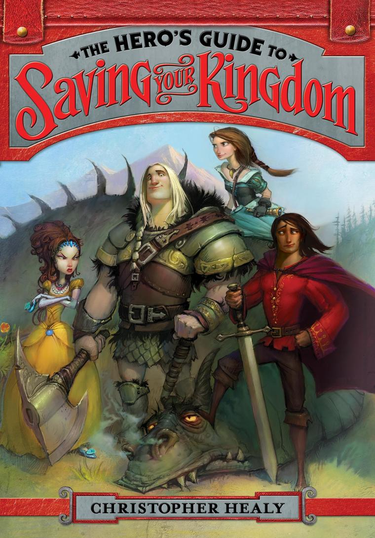 The Hero's Guide to Saving Your Kingdom by Christopher Healy Digital Book