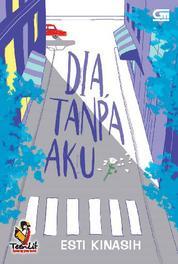 Dia, Tanpa Aku by Esti Kinasih Cover
