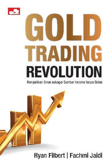 Gold Trading Revolution by Ryan Filbert dan Fachmi Jaidi Digital Book