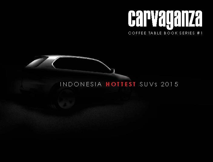 Carvaganza, Indonesia Hottest SUVs 2015 by Team Carvaganza Digital Book