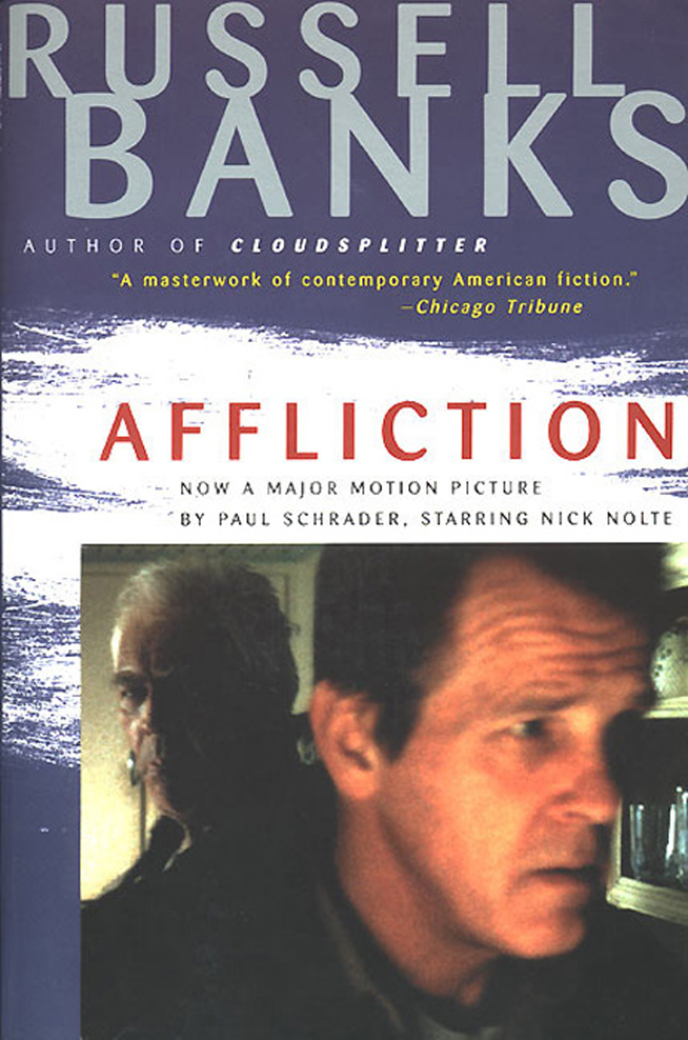 an analysis of characters in affliction by russell banks Affliction (1997) - rotten tomatoes - affliction is a shattering film, a dose of bracing naturalism based on russell banks' the heart of affliction is nick nolte's searing performance fiction affliction   torcom - new in series.