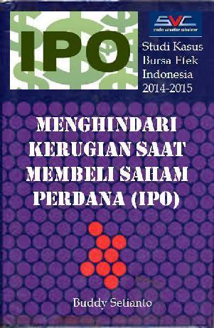Menghindari Kerugian Saat Membeli Saham Perdana (IPO) by Buddy Setianto Digital Book