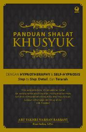 Cover Panduan Sholat Khusyuk dengan Hypnotheraphy & Self-Hypnosis oleh Ongky Hojanto
