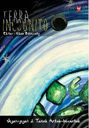 Cover Terra Incognito : Jejak-jejak di Tanah Antah-Berantah oleh Udan Bitteraty