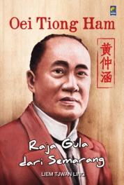 Cover Oei Tiong Ham Raja Gula dari Semarang oleh Liem Tjwan Ling