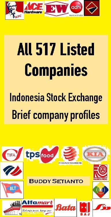 Buku Digital All 517 Listed Companies in Indonesia Stock Exchange Brief Company Profiles oleh Buddy Setianto