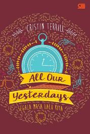 All our Yesterdays - Segala Masa Lalu Kita by Cover