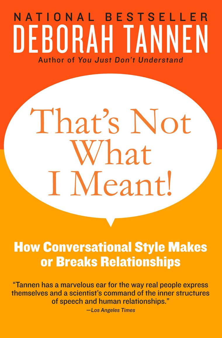 the men and womens different ways of communicating in you just dont understand by deborah tannen The study of language and gender has styles of men and women deborah tannen is a major labels as different ways of using or.