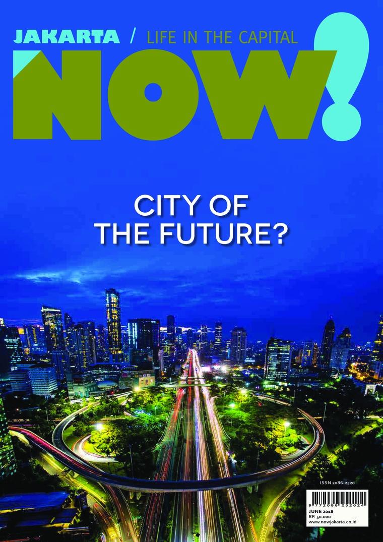 NOW! Jakarta Digital Magazine June 2018