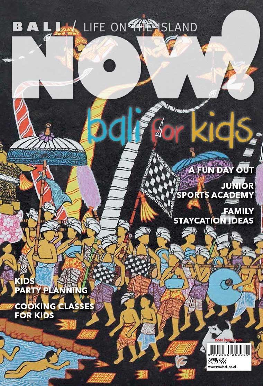 NOW! Bali Digital Magazine April 2017