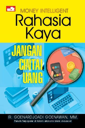 Buku Digital Money Intelligent: Rahasia Kaya, Jangan Cintai Uang oleh Ir. Goenardjoadi Goenawan