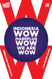 Cover Indonesia WOW, Markplus WOW, We Are WOW oleh 25 Markplus-ers
