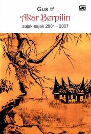 Cover Akar Berpilin - Sajak-Sajak 2001-2007 oleh