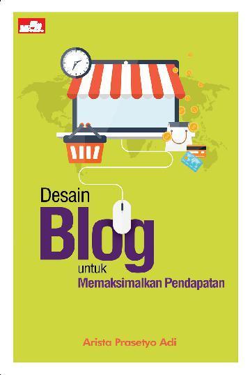 Buku Digital Desain Blog untuk Memaksimalkan Pendapatan oleh Arista Prasetyo Adi
