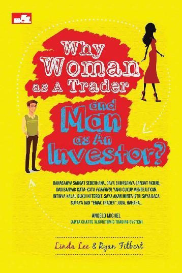 Buku Digital Why Woman as A Trader and Man as An Investor oleh Ryan Filbert Wijaya, S.Sn, ME.