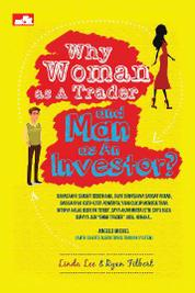 Cover Why Woman as A Trader and Man as An Investor oleh Ryan Filbert Wijaya, S.Sn, ME.