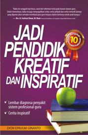 Cover Jadi Pendidik Kreatif dan Inspiratif oleh Dion Eprijum Ginanto
