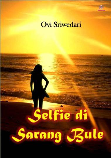 Buku Digital Selfie di Sarang Bule oleh Ovi Sriwedari