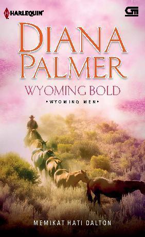 Buku Digital Wyoming Bold - Memikat Hati Dalton oleh Diana Palmer