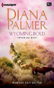 Cover Wyoming Bold - Memikat Hati Dalton oleh Diana Palmer