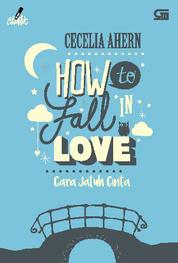 Cover How to Fall in Love - Cara Jatuh Cinta oleh Cecelia Ahern