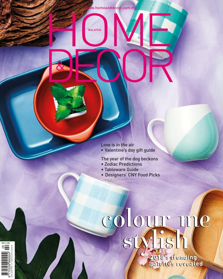 HOME & DECOR Malaysia Digital Magazine February 2018