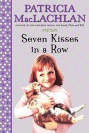 Cover Seven Kisses in a Row oleh Patricia MacLachlan