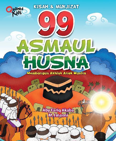 99 Asmaul Husna Kisah Dan Mukjizat By Chris Oetoyo Digital Book