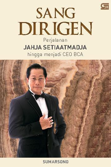 Buku Digital Sang Dirigen: Perjalanan Jahja Setiaatmadja Hingga Menjadi CEO BCA oleh Sumarsono