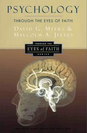 Psychology Through the Eyes of Faith by David G. Myers, PhD Cover