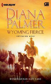 Cover Wyoming Fierce - Menaklukkan Hati Cane oleh Diana Palmer