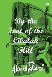 By the Foot of the Cibalak Hill by Ahmad Tohari Cover