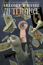 After Alice by Gregory Maguire Cover