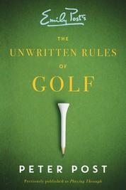 Unwritten Rules of Golf by Peter Post Cover