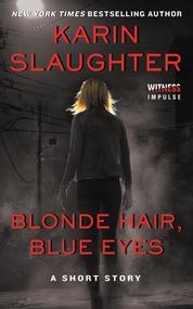 Blonde Hair, Blue Eyes by Karin Slaughter Cover