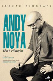 Andy Noya - Kisah Hidupku by Robert Adhi Ksp Cover