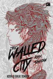Cover The Walled City - Kota di Balik Tembok oleh