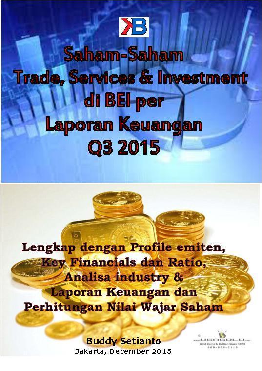 Saham-Saham Trade, Services & Investment di BEI per Laporan Keuangan Q3 2015 by Buddy Setianto Digital Book