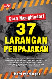 Cara Menghindari 37 Larangan Perpajakan by Liberti Pandiangan Cover