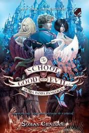 Cover The School for Good and Evil 2 : Dunia Tanpa Pangeran oleh