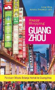 Cover Happy Shopping Guangzhou oleh Arista Prasetyo Adi