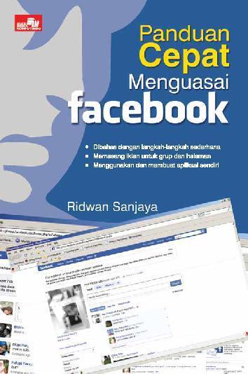 Buku Digital PANDUAN CEPAT MENGUASAI FACEBOOK oleh Ridwan Sanjaya
